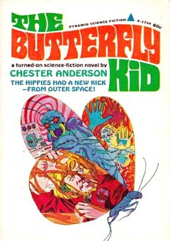The Butterfly Kid by Chester Anderson