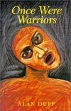 Once Were Warriors by Alan Duff