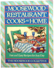 The Moosewood Restaurant Cooks at Home