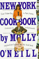 New York Cookbook: From Pelham Bay to Park Avenue, Firehouses to Four-Star Restaurants by Molly O�Neill