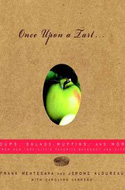 Once Upon a Tart: Soups, Salads, Muffins, and More by Frank Mentesana and Jerome Audureau
