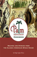 The Palm Restaurant Cookbook by Brigit Legere Binns