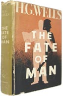 The Fate of Man by H.G. Wells