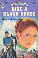 Ride a Black Horse by Margaret Pargeter