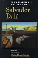 The Collected Writings of Salvador Dali edited by Haim Finkelstein