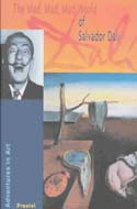 The Mad, Mad, Mad World of Salvador Dali (Adventures in Art) by Angela Wenzel