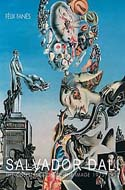 Salvador Dali: The Construction of the Image, 1925-1930 by Felix Fanes