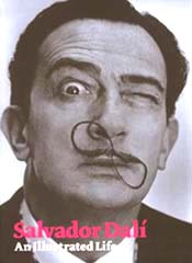 Salvador Dali: An Illustrated Life from the Gala-dali Foundation