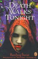 Death Walks Tonight: Horrifying Stories