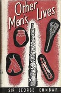 Other Men�s Lives: A Study of Primitive Peoples by George Dunbar