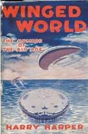 Winged World: The Coming of the Air Age by Harry Harper
