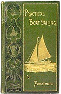 Practical Boat Sailing For Amateurs by Christopher G. Davies