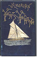 Yachts and Yachting by Fred Cozzens and Others