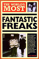 The World's Most Fantastic Freaks by Mike Parker