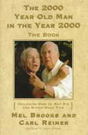 The 2000 Year Old Man in the Year 2000 by Mel Brooks and Carl Reiner