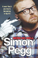 Nerd Do Well: A Small Boy's Journey to Becoming a Big Kid by Simon Pegg