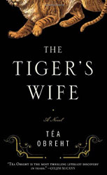 The Tiger's Wife by Tea Obreht