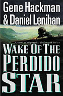 Gene Hackman - The Wake of Perdido Star: A Novel of Shipwrecks and the Sea
