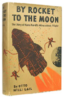 By Rocket to the Moon. The story of Hans Hardt's miraculous flight by Otto Willi Gail