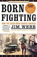 Born Fighting: How the Scots-Irish Shaped America by James H. Webb