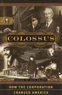 Colossus: How the Corporation Changed America by Jack Beatty