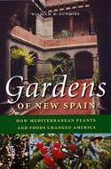 Gardens of New Spain: How Mediterranean Plants and Foods Changed America by William W. Dunmire