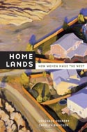 Home Lands: How Women Made The West by Virginia Scharff & Carolyn Brucken