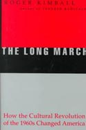 The Long March: How the Cultural Revolution of the 1960s Changed America by Roger Kimball