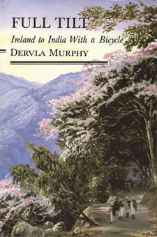 Full Tilt: Ireland to India with a Bicycle by Dervla Murphy