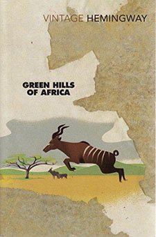 Green Hills of Africa by Ernest Hemingway