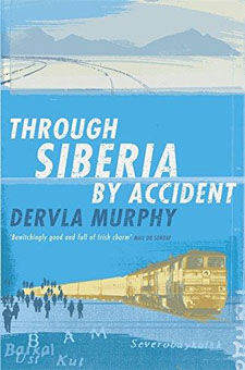 Through Siberia by Accident by Dervla Murphy