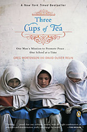 Three Cups of Tea: One Man's Mission to Fight Terrorism And Build Nations a One School at a Time by Greg Mortenson