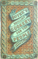 Shilling Cookery For the People by Alexis Soyer