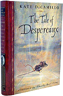 The Tale of Despereaux Being the Story of a Mouse, a Princess, Some Soup, and a Spool of Thread  by Kate DiCamillo