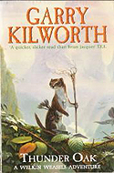 Thunder Oak: Book one of the Welkin Weasels by Garry Kilworth