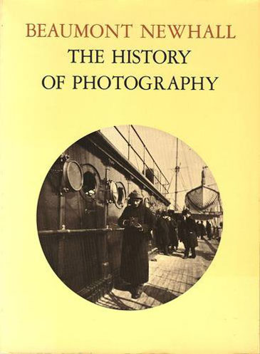 The History of Photography from 1839 to the Present Day by Beaumont Newhall