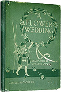 A Flower Wedding Described by Two Wallflowers by Walter Crane
