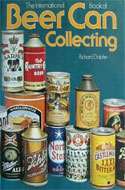 The International Book of Beer Can Collecting by Richard Dolphin