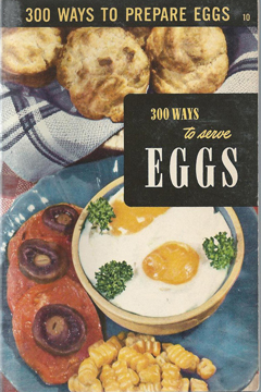 300 Hundred Ways to Serve Eggs from Appetizers to Zabaglione by Ruth Berolzheimer