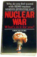 Ground Zero War Foundation - Nuclear War: What's in it for You?