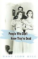 ISBN 1578632978 People Who Don't Know They're Dead by Gary Leon Hill