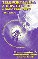 ISBN: 1892062437 Teleportation: A How To Guide by Commander X with Tim Swartz