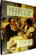 Last Dinner on the Titanic: Menus and Recipes from the Legendary Liner by Dana McCauley