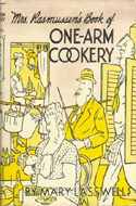 Mrs. Rasmussen's Book of One Arm Cookery by Mary Lasswell