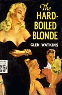 The Hard-Boiled Blonde by Glen Watkins