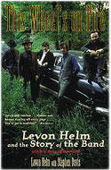 Levon Helm - This Wheel's on Fire: Levon Helm and the Story of the Band