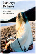 Swami Satchidananda - Pathways to Peace