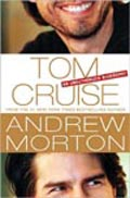 Tom Cruise: The Unauthorized Biography by Andrew Morton