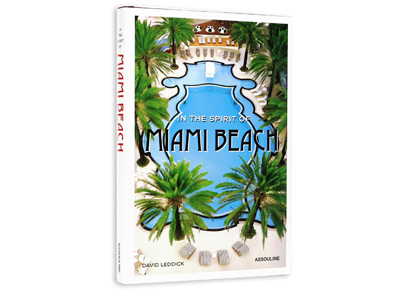 In the Spirit of Miami Beach by David Leddick