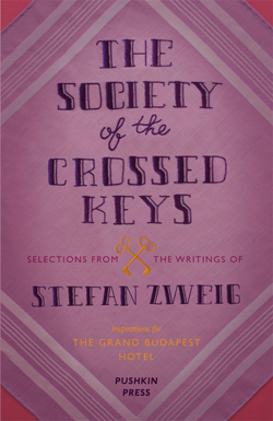The Society of the Crossed Keys: Selections from the Writings of Stefan Zweig
